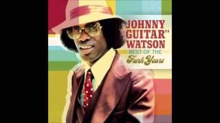 I Want to Ta Ta You Baby -  Johnny Guitar Watson