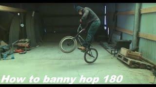 BMX How to bunny hop 180 (как делать ванетти с банихопа)