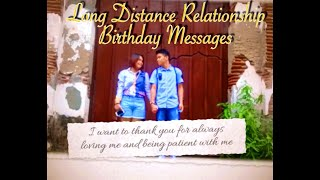 LONG DISTANCE RELATIONSHIP| Birthday Messages| Ideas