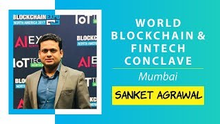 Social Impact of Blockchain Technology by Sanket Agrawal @ World Blockchain Technology, Mumbai
