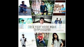 Tera Yaar Hoon Main (Unplugged) |Sonu Ki Titu Ki Sweety| |Arijit Singh| |Rahul| |Cover|
