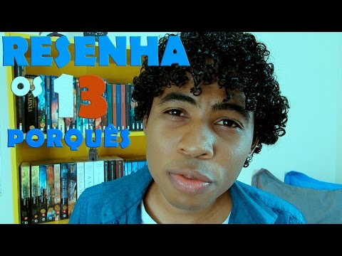 RESENHA - OS 13 PORQUÃS | Estante Amarela