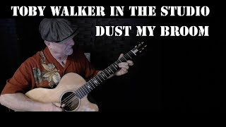 Dust My Broom - Toby Walker