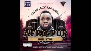 AFRO-POP NON STOP 2016 (latest naija banger 2016) by DJ BLACKMAMBA