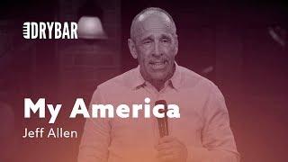 The America I Grew Up In. Jeff Allen