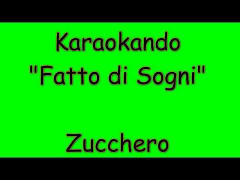 Karaoke Italiano - Fatti di Sogni - Zucchero Fornaciari ( Testo )
