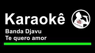 Banda Djavu Te quero amor Karaoke