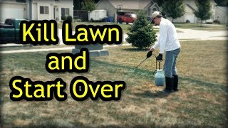 How To Kill A Lawn and Start Over - Lawn Renovation Step 1