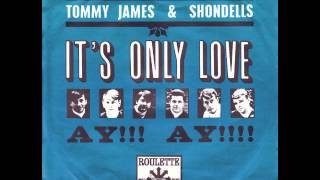 Tommy James & The Shondells It's Only Love