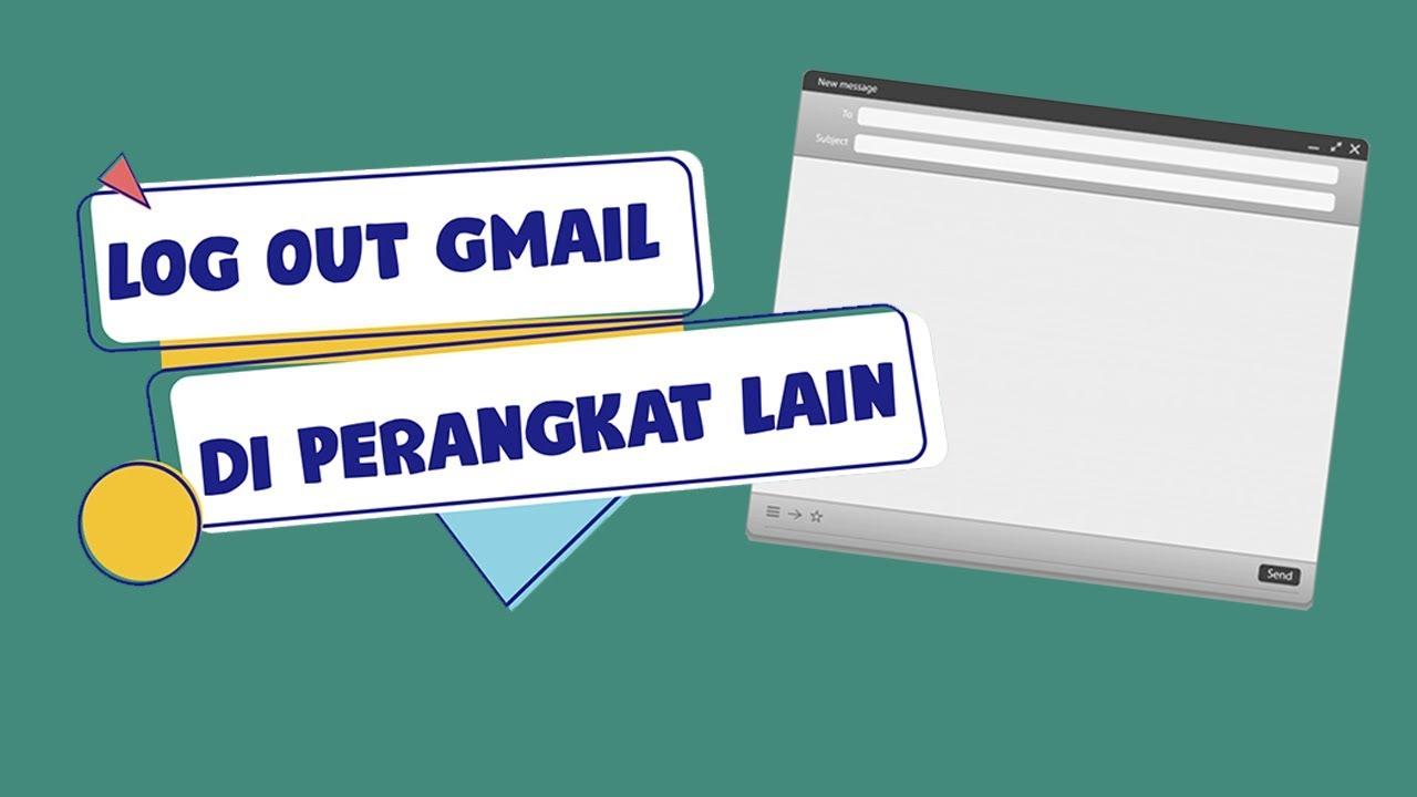 Cara Log Out Akun Gmail Di Perangkat Lain Solusi Buat Kamu Yang Lupa Keluar Di Perangkat Lama Tribun Video