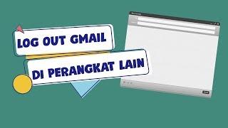 Tips - Log Out Akun Gmail Lewat Perangkat Lain