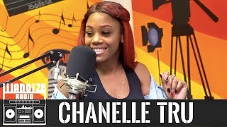 Chanelle Tru talks development deal gone wrong, her uprising and more | iLLANOiZE Radio
