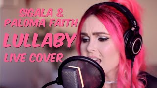 Sigala & Paloma Faith - Lullaby (Live Cover)