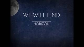 We Will Find(Lyric Video) - horizon