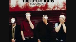 Futureheads- The Beginning Of The Twist