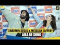 Sharmin Segal & Meezaan Jaffrey Unveil The First Song Aila Re I Malaal