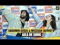 Sharmin Segal & Meezaan Jaffrey Unveil The First Song Aila Re I Malaal