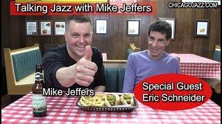 EPISODE 101: TALKING JAZZ with guest ERIC SCHNEIDER