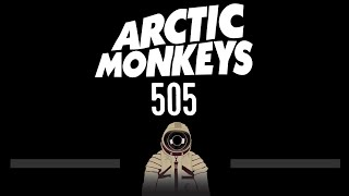 Arctic Monkeys • 505 (CC) (Remastered Video) 🎤 [Karaoke] [Instrumental Lyrics]