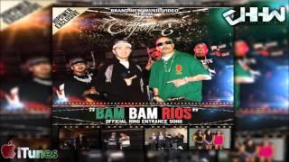 Mr. Capone E - BAM BAM RIOS OFFICIAL RING ENTRANCE SONG (NEW MUSIC 2013)