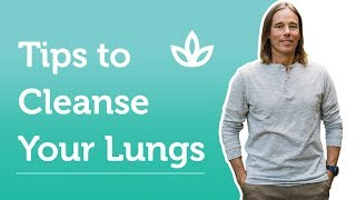 How to Cleanse Your Lungs