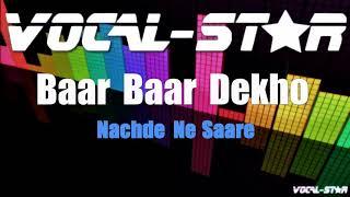 Nachde Ne Saare - Baar Baar Dekho (Karaoke Version) with
