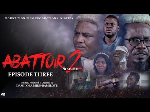 ABATTOIR || SEASON 2 || EPISODE 3 || LATEST MOUNT ZION MOVIE  Damilola Mike-Bamiloye