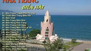 Nha Trang Ngày Về || Tuyển tập những bài ca hay nhất về Nha Trang
