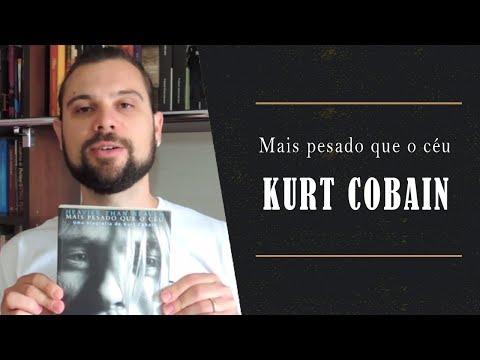 Kurt Cobain -  Mais Pesado que o Céu (Biografia sobre o líder do Nirvana)