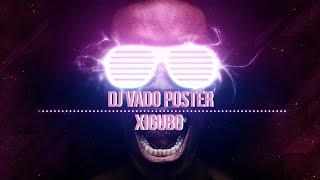 Dj Vado Poster - Xigubu (Remix)