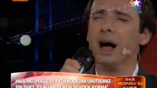 Halil Necipoğlu   Fatih Koca   Ey Allahım Beni Senden Ayırma Hüzzam Düet)