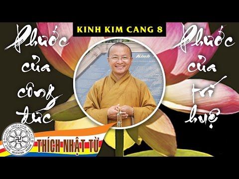 Kinh Kim Cang 8: Phước của công đức và phước của trí huệ (13/4/2009)