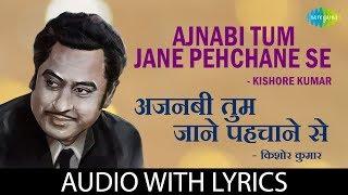 Ajnabi Tum Jane Pehchane Se with lyrics   अजनबी तुम