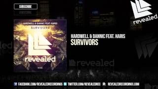 Hardwell & Dannic feat. Haris - Survivors [OUT NOW!]