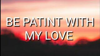 Lady Antebellum   Be Patient With My Love (LYRICS)