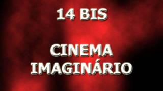 14 bis - Cinema Imaginário