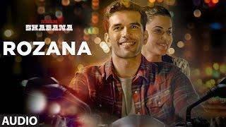 Rozana Full Audio Song | Naam Shabana | Akshay Kumar