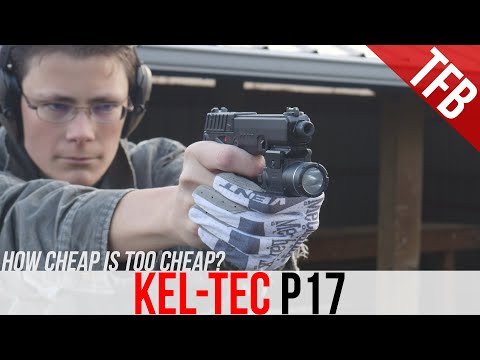 How Cheap is Too Cheap? Kel-Tec P17 Review