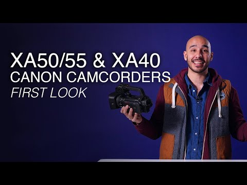 Canon's new 4K fixed-lens video cameras | XA50, XA55 and XA40 first look