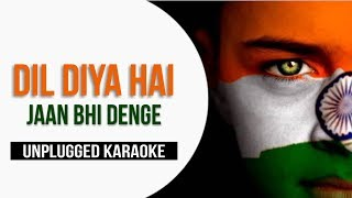 Dil Diya Hai Jaan Bhi Denge | Free Unplugged Karaoke Lyrics | Best Rearrange Track | HQ Audio