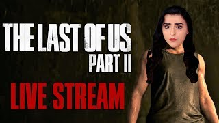 THE LAST OF US PART II | Live Stream | TLOU2 | Abby