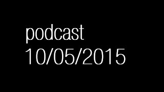 PODCAST 10/05/15 with The Juicy Juice