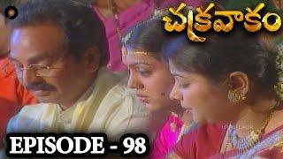 Episode 98 | Chakravakam Telugu Daily Serial