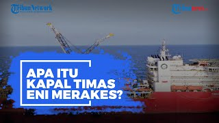 TNI AL Gandeng SKK Migas untuk Angkat KRI Nanggala-402 Pakai Kapal Timas ENI Merakes, Apa Itu?