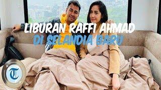 Potret Traveling Raffi Ahmad dan Nagita Slavina saat di Selandia Baru