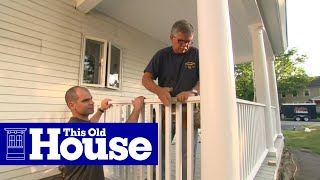 How to Build a Porch Rail   This Old House