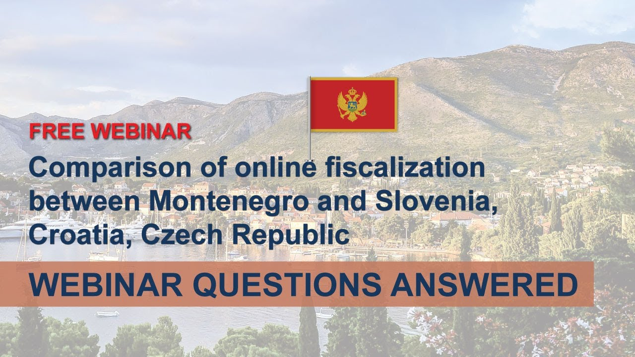 Webinar Q&A - Comparison of online fiscalization between MNE and SVN, CRO, CZE