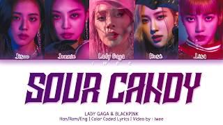 LADY GAGA, BLACKPINK - Sour Candy (Han Rom Eng) Color Coded Lyrics/한국어 가사