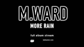 <b>M Ward</b>  More Rain Full Album Stream