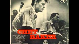 "Chet Baker ☆ ""Love Walked In"" - Remastered High Quality♫"